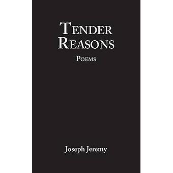Tender Reasons Poems by Jeremy & Joseph