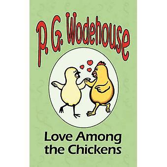 Love Among the Chickens  From the Manor Wodehouse Collection a selection from the early works of P. G. Wodehouse by Wodehouse & P. G.