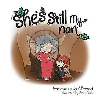 Shes Still My Nan by Hiles & Jess