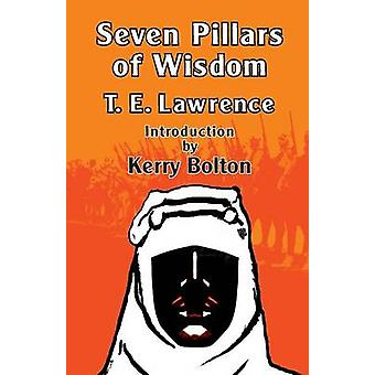 Seven Pillars of Wisdom by Lawrence & T. E.