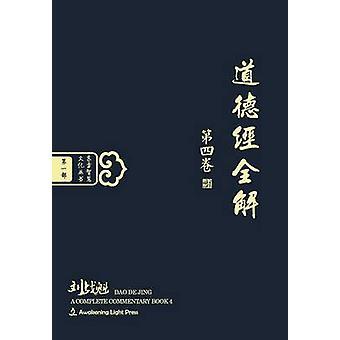DAO de Jing A Complete Commentary Book 4 Oriental Wisdom Series Volume 1 by Liu & Zhankui