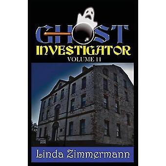 Ghost Investigator Volume 11 by Zimmermann & Linda