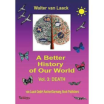 A Better History of Our World by Laack & Walter van