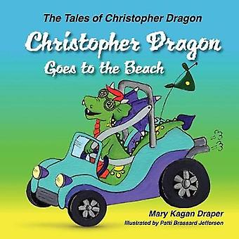 Christopher Dragon Goes to the Beach The Tales of Christopher Dragon Book 3 by Draper & Mary Kagan