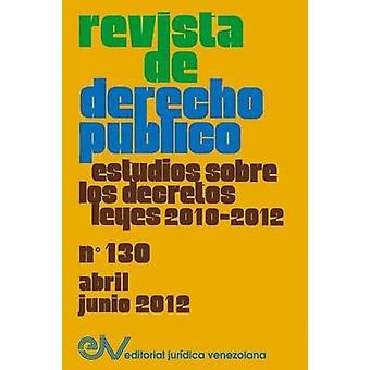REVISTA DE DERECHO PBLICO Venezuela No. 130 AbrilJunio 2012 by BREWERCARIAS & Allan R.