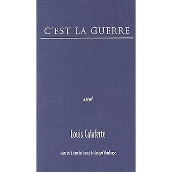 C'Est La Guerre von Louis Calaferte - Austryn Wainhouse - 978081016032