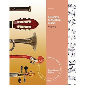 Listening to Western Music (International ed of 7th revised ed) by Cr