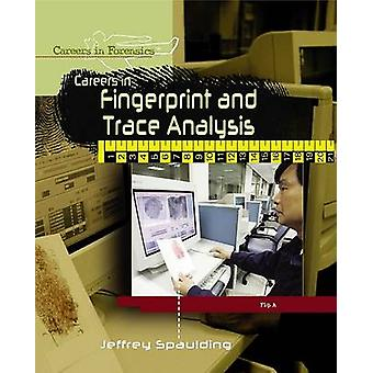 Careers in Fingerprint and Trace Analysis by Jeffrey Spaulding - 9781