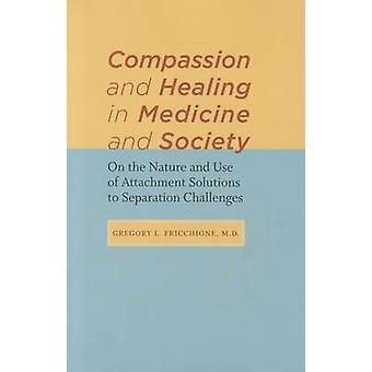 Compasión y sanación en la medicina y la sociedad - Sobre la naturaleza y el uso