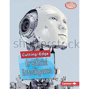 Cutting-Edge Artificial Intelligence by Anna Leigh - 9781541527737 Bo