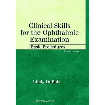 Clinical Skills for the Ophthalmic Examination - Basic Procedures (2nd