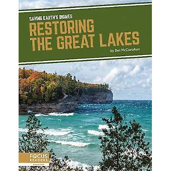 Saving Earth's Biomes - Restoring the Great Lakes by  -Ben Mcclanahan