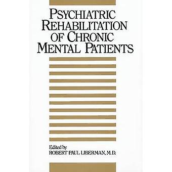 Reabilitação psiquiátrica de pacientes mentais crônicos por Robert Paul