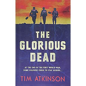 The Glorious Dead by Tim Atkinson - 9781783525898 Book
