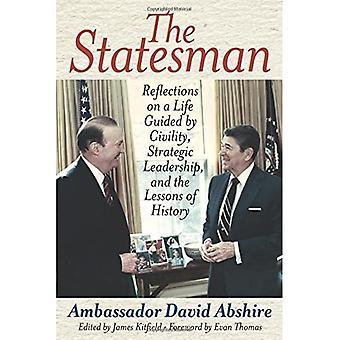 O estadista: Reflexões sobre uma vida guiada pela civilidade, liderança estratégica e as lições da história