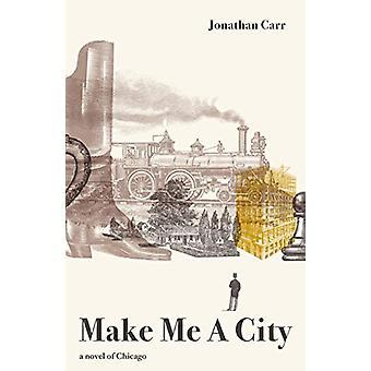 Make Me A City - a novel by Jonathan Carr - 9781911617150 Book