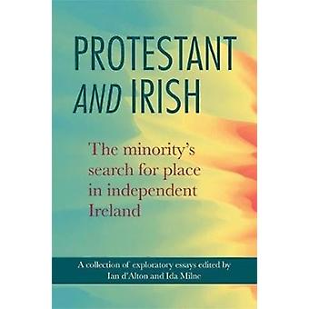 Protestant and Irish by Edited by Ian D Alton & Edited by Ida Milne