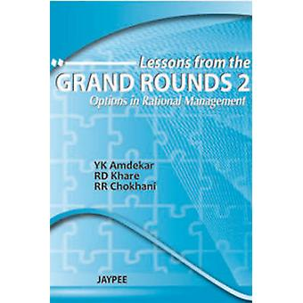 Lessons from the Grand Rounds - Options in Rational Management - 2 by Y