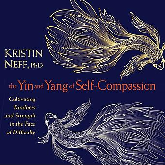 The Yin and Yang of SelfCompassion by Kristin Neff