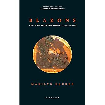 Blazons - New and Selected Poems - 2000-2018 by Marilyn Hacker - 97817
