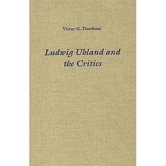 Ludwig Uhland and the Critics by Victor G. Doerksen - 9781571130020 B