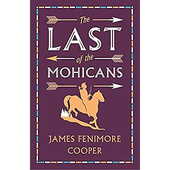 The Last of the Mohicans by James Fenimore Cooper - 9781847498069 Book