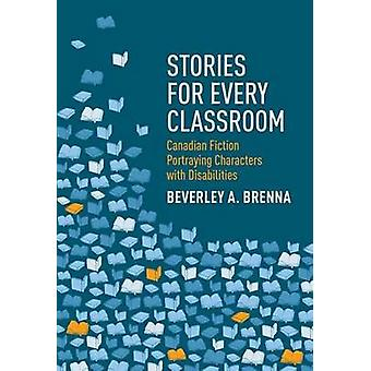 Stories for Every Classroom - Canadian Fiction Portraying Characters w