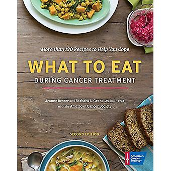 What to Eat During Cancer Treatment by American Cancer Society - 9781