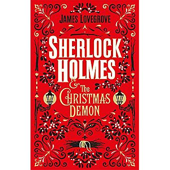 Sherlock Holmes and the Christmas Demon by James Lovegrove - 97817856