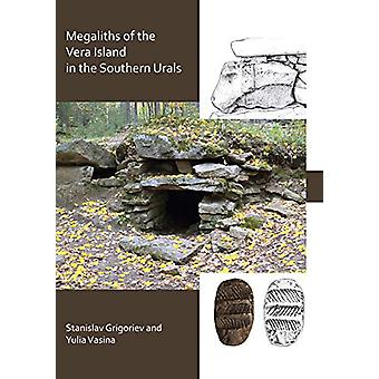 The Megaliths of Vera Island in the Southern Urals by Stanislav Grigo