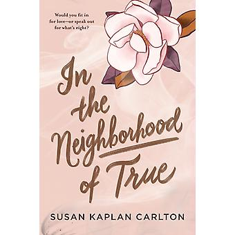 In the Neighborhood of True by Carlton & Susan KCarlton & Susan Kaplan