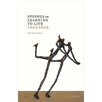 Spinoza on Learning to Live Together by James & Susan Birkbeck College London
