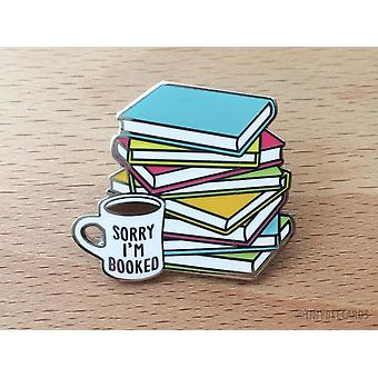"Varaa Lover Hard Enamel Pin - ""sorry I'm Booked"""