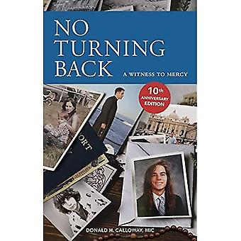No Turning Back: A Witness to Mercy, 10th Anniversary Edition