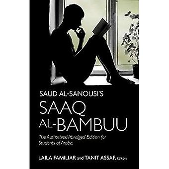 Saud Al-Sanousi's Saaq Al-Bambuu: The Authorized Abridged Edition for Students of Arabic