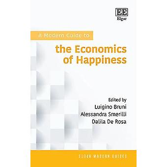 A Modern Guide to the Economics of Happiness