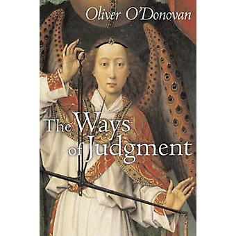 The Ways of Judgment by Oliver O'Donovan - 9780802863461 Book