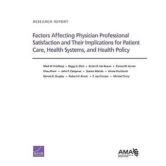 Factors Affecting Physician Professional Satisfaction and Their Impli