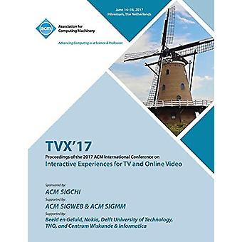 Tvx '17 - ACM International Conference on Interactive Experiences for