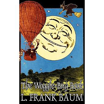 The Woggle-Bug Book by L. Frank Baum - Fiction - Classics - Fantasy -