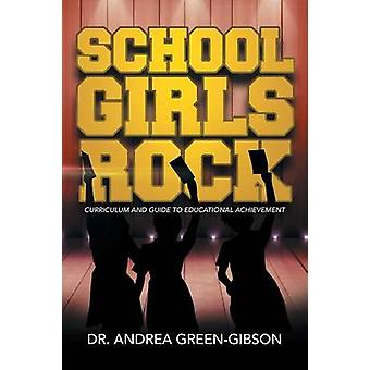 School Girls Rock - Curriculum and Guide to Educational Achievement by