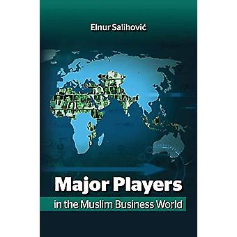 Major Players in the Muslim Business World by Elnur Salihovic - 97816