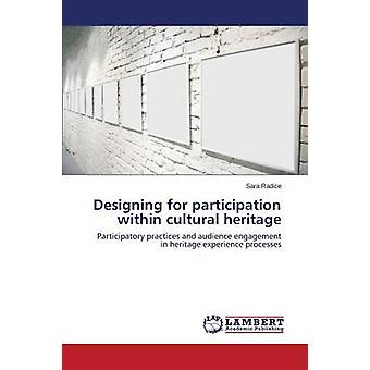 Designing for Participation Within Cultural Heritage by Radice Sara -