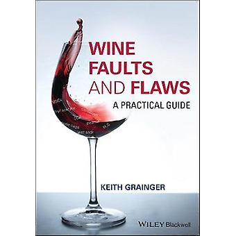 Wine Faults and Flaws A Practical Guide