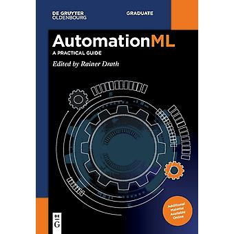 AutomationML by Edited by Rainer Drath