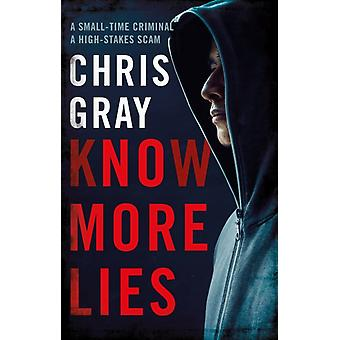 Know More Lies by Chris Gray