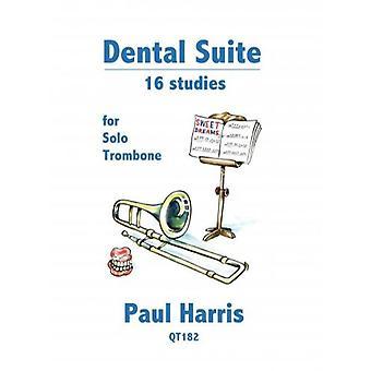 Dental Suite - 16 Studies For Solo Trombone Paul Harris