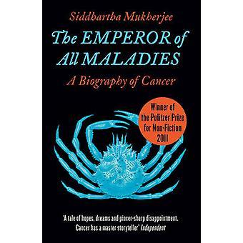 The Emperor of All Maladies by Siddhartha Mukherjee - 9780007250929 B