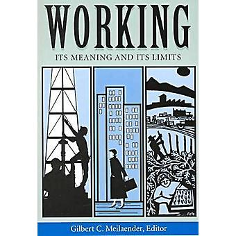 Arbeiten - seine Bedeutung und seine Grenzen durch Gilbert C. Meilaender - 978026
