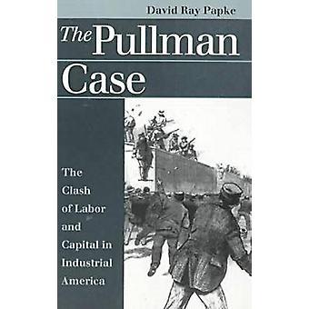 Pullman sag - sammenstød mellem arbejdskraft og kapital i industrielle Amerika af